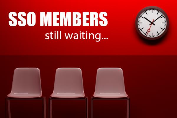 SSO Members Still Waiting