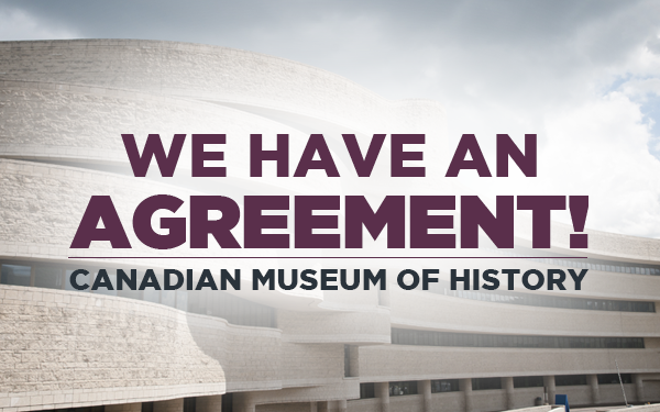Tentative Agreement Reached with Canadian Museum of History
