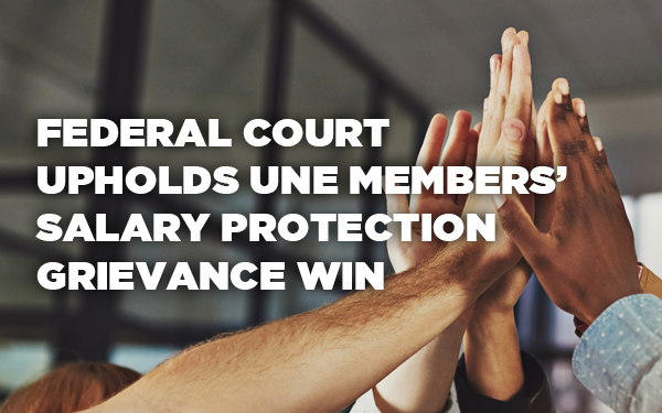 Federal Court Upholds UNE Members' Salary Protection Grievance Win